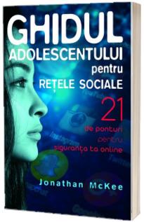 Ghidul adolescentului pentru retele sociale