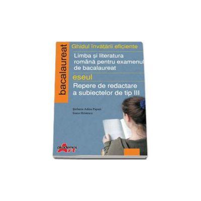 Ghidul invatarii eficiente. Limba si literatura romana pentru examenul de bacalaureat