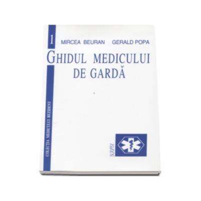 Ghidul medicului de garda vol. 1