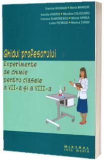 Ghidul profesorului. Experimente de chimie pentru clasele a VII-a si a VIII-a