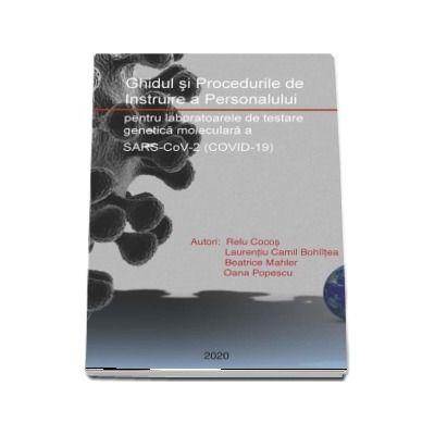 Ghidul si Procedurile de Instruire a Personalului pentru laboratoarele de testare genetica moleculara a SARS-CoV-2 (COVID-19)