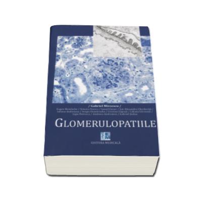 Glomerulopatiile - Gabriel Mircescu (Contine CD)