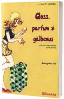 Gloss, Parfum si Galbenus