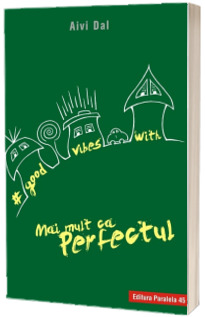 Good Vibes with Mai mult ca Perfectul