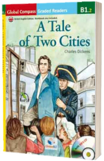 Graded Reader. A Tale of Two Cities with MP3 CD Level B1.2 (British English)