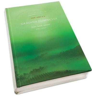 Gradina Domnului. Eseuri, balade, amintiri 1951-2017