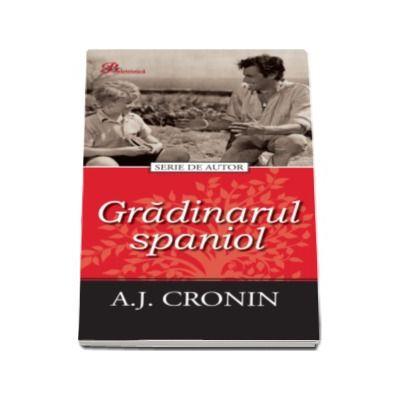 Gradinarul spaniol - A.J. Cronin