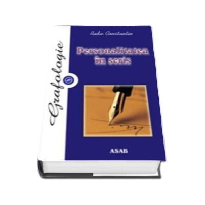 Grafologie. Personalitatea in scris - Radu Constantin
