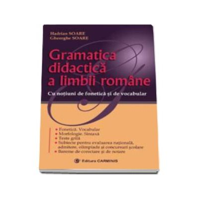 Gramatica didactica a limbii romane (Cu notiuni de fonetica si vocabular)