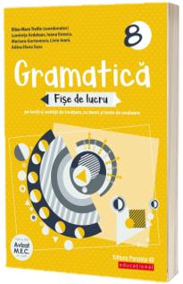 Gramatica. Fise de lucru (pe lectii si unitati de invatare cu itemi si teste de evaluare). Clasa a 8-a