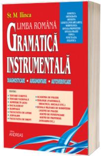 Gramatica Instrumentala. Diagnosticare, argumentare, autoverificare (Volumul I)