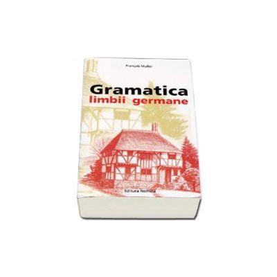 Gramatica limbii germane - Francois Muller
