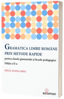 Gramatica limbii romane prin metode rapide - Editia a II-a