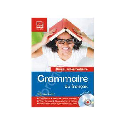Grammaire du francais. Nivel intermediar - avec audio CD