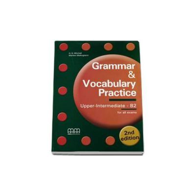 Grammar and Vocabulary Practice 2nd Edition. Upper-Intermediate B2 level, Students Book (for all exams)