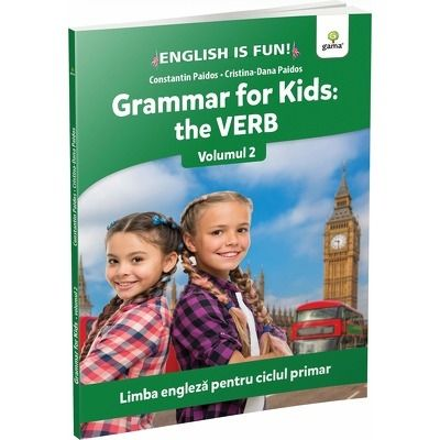 Grammar for kids, the Verb, volumul II
