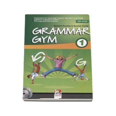 Grammar Gym 1 with Audio CD, Level CEF A1-A2 - Herbert Puchta (Auxiliar recomandat pentru elevii de gimnaziu)