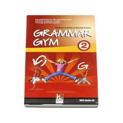 Grammar Gym 2 with Audio CD, Level CEF A2 - Herbert Puchta (Auxiliar recomandat pentru elevii de gimnaziu)