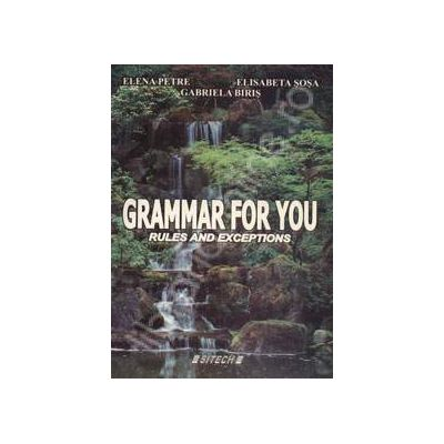 Grammar for you. Rules and exceptions