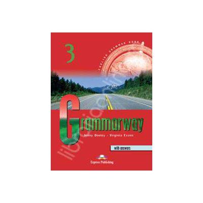 Grammarway 3 SB with answers. Curs de gramatica engleza Grammarway cu raspunsuri