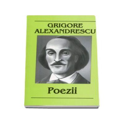 Grigore Alexandrescu. Poezii - Suvenire si impresii. Meditatii si elegii. Epistole si satire. Fabule