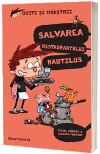 Gusti si monstrii. Volumul II: Salvarea restaurantului Nautilus