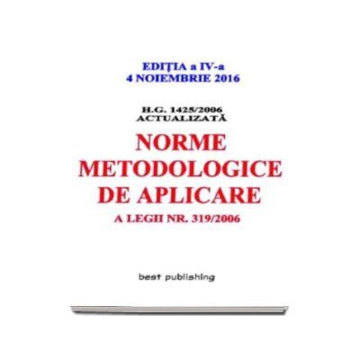 H.G. nr. 1425/2006 - Norme metodologice de aplicarea a Legii 319/2006 - Actualizata la 4 noiembrie 2016