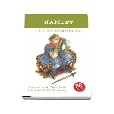 Hamlet - Repovestire de Helen Street, Ilustratii de Charly Cheung