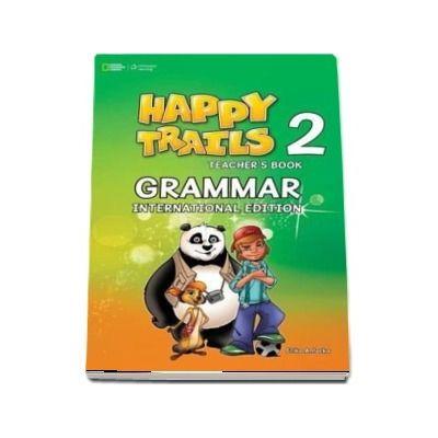 Happy Trails 2. Grammar International Edition Teachers