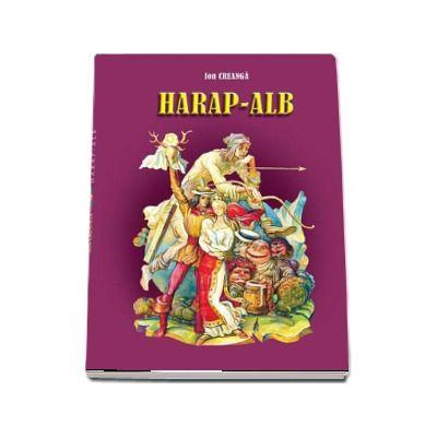 Harap-Alb - Ion Creanga (Editie ilustrata de Filimon Hamuraru)