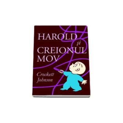 Harold si creionul mov -  O carte despre puterea imaginatiei (Crockett Johnson)