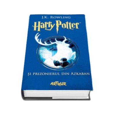 Harry Potter si prizonierul din Azkaban - Volumul III