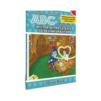 Hector se pregateste sa devina vrajitor - Motivatia, perseverenta si stimularea interesului pentru invatare - Colectia ABC-ul povestilor terapeutice