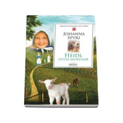 Heidi. Fetita muntilor - Biblioteca pentru toti copiii