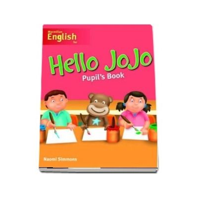 Hello Jojo. Pupils Book