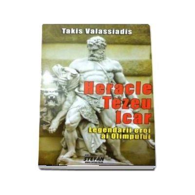 Heracle, Tezeu, Icar. Legendarii eroi ai Olimpului