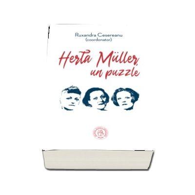 Herta Muller, un puzzle. Studii, eseuri si alte texte