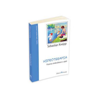Hidroterapia - Puterea vindecatoare a apei - Sebastian Kneipp