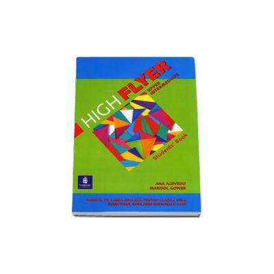 High Flyer Upp-Intermediate.Manual Clasa a VIII-a L1