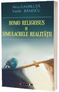 Homo Religiosus si simulacrele realitatii