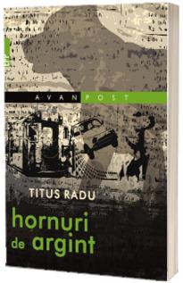 Hornuri de argint - Titus Radu
