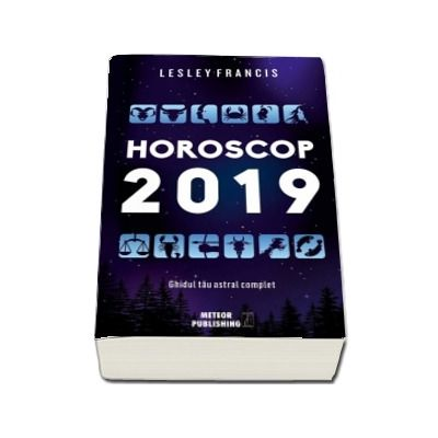 Horoscop 2019. Ghidul tau astral complet - Dragoste, Bani, Succes