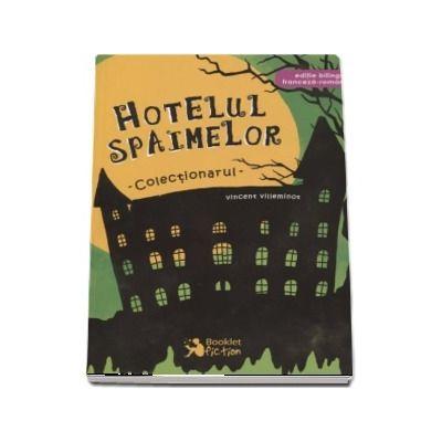 Hotelul spaimelor - Colectionarul (Editie bilingva Franceza-Romana)