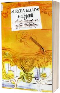 Huliganii (Mircea Eliade)
