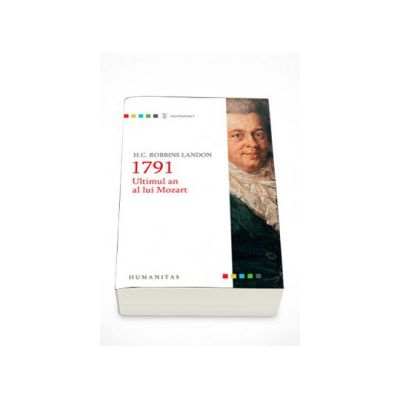 1791. Ultimul an al lui Mozart - H. C. Robbins Landon