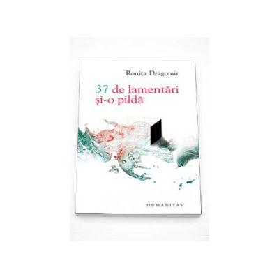 37 de lamentari si-o pilda - Ronita Dragomir