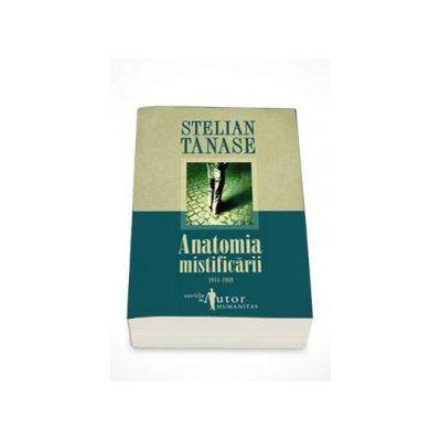 Anatomia mistificarii 1944-1989 - Stelian Tanase