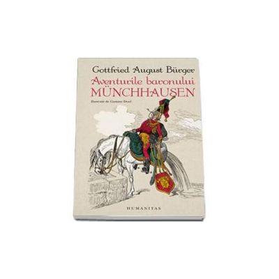 Aventurile baronului Munchhausen - Cu ilustratii de Gustave Dore