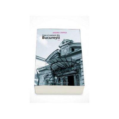 Case si oameni din Bucuresti - Volumul II