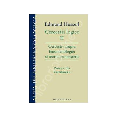 Cercetari logice II - Partea a treia - Edmund Husserl